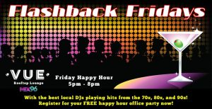 Flashback Friday Happy Hour at VUE